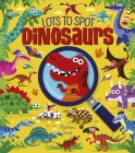 Lots to Spot: Dinosaurs Cover Image