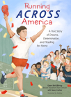Running Across America: A True Story of Dreams, Determination, and Heading for Home Cover Image