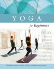 Yoga for Beginners: Eliminate Stress, Reduce Anxiety, and Find Inner-Peace Cover Image