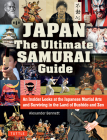 Japan the Ultimate Samurai Guide: An Insider Looks at the Japanese Martial Arts and Surviving in the Land of Bushido and Zen Cover Image