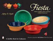 Fiesta: The Homer Laughlin China Company's Colorful Dinnerware (Schiffer Book for Collectors) Cover Image