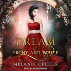 A Dream of Ebony and White: A Retelling of Snow White Cover Image