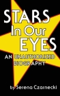 Stars In Our Eyes (hardback): An Unauthorized Biography Cover Image