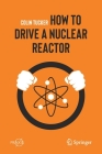 How to Drive a Nuclear Reactor Cover Image