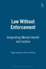 Law Without Enforcement: Integrating Mental Health and Justice Cover Image