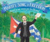 Marti's Song For Freedom/Marti y Sus Versos Por la Libertad Cover Image