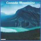 Canada Mountains 2021 Wall Calendar: Official Canada Capital Calendar 2021 Cover Image