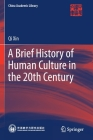 A Brief History of Human Culture in the 20th Century (China Academic Library) Cover Image