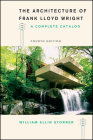 The Architecture of Frank Lloyd Wright, Fourth Edition: A Complete Catalog Cover Image