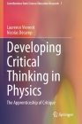 Developing Critical Thinking in Physics: The Apprenticeship of Critique (Contributions from Science Education Research #7) Cover Image