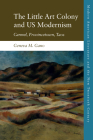 The Little Art Colony and Us Modernism: Carmel, Provincetown, Taos Cover Image