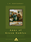Anne of Green Gables (Everyman's Library Children's Classics Series) Cover Image