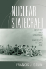 Nuclear Statecraft: History and Strategy in America's Atomic Age (Cornell Studies in Security Affairs) Cover Image