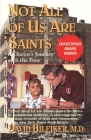 Not All of Us Are Saints: A Doctor's Journey with the Poor Cover Image