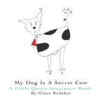 My Dog Is A Secret Cow Cover Image