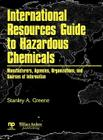 International Resources Guide to Hazardous Chemicals: Manufacturers, Agencies, Organizations, and Useful Sources of Information Cover Image