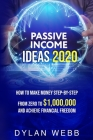 Passive Income Ideas 2020: How to Make Money Step-By-Step from Zero to $1,000,000 and Achieve Financial Freedom Cover Image