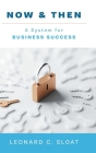 Now & Then: A System for Business Success Cover Image