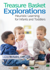 Treasure Basket Explorations: Heuristic Learning for Infants and Toddlers Cover Image