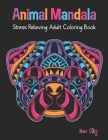 Animal Mandala Stress Relieving Adult Coloring Book: Pug Dog Cover Design. Beautiful Animal Mandalas Designed For Stress Relieving, Meditation And Hap Cover Image