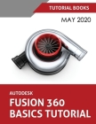 Autodesk Fusion 360 Basics Tutorial: May 2020 Cover Image