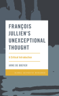 François Jullien's Unexceptional Thought: A Critical Introduction (Global Aesthetic Research) Cover Image