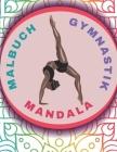 Malbuch Gymnastik Mandala: Buch Frauengymnastik Mandala Malbuch Mädchen ab 12 Jahre Färbung Von Zeichnungen Für Sport Mädchen Buch Für Kinder, Ju Cover Image