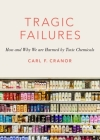 Tragic Failures: How and Why We Are Harmed by Toxic Chemicals (Romanell Lectures) Cover Image