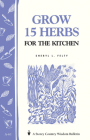 Grow 15 Herbs for the Kitchen: Storey's Country Wisdom Bulletin A-61 (Storey Country Wisdom Bulletin) Cover Image
