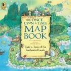 The Once Upon a Time Map Book Big Book: Take a Tour of Six Enchanted Lands Cover Image