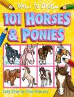 How to Draw 101 Horses & Ponies (How To Draw 101... #5) Cover Image