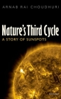 Nature's Third Cycle: A Story of Sunspots Cover Image