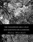 The Tanglewood Girls: A Play: Quiz Questions for Classrooms Cover Image