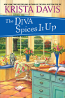 The Diva Spices It Up (A Domestic Diva Mystery #13) Cover Image