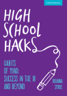 High School Hacks: A student's guide to success in the IB and beyond Cover Image