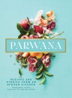 Parwana: Recipes and Stories from an Afghan Kitchen Cover Image
