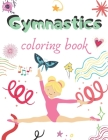 gymnastics coloring book: A fun gymnastics coloring book with More activity.. great gift for Girls Cover Image