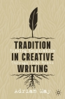 Tradition in Creative Writing: Finding Inspiration Through Your Roots Cover Image