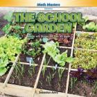 The School Garden: Reason with Shapes and Their Attributes (Rosen Math Readers) Cover Image