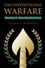 Unconventional Warfare: Rebuilding U.S. Special Operation Forces (Rediscovering Government Series) Cover Image