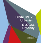 Disruptive Urbanism, Glocal Urbanity Cover Image