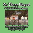 On Three Rivers! a Kid's Guide to Passau, Germany Cover Image
