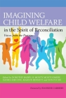 Imagining Child Welfare in the Spirit of Reconciliation (Voices from the Prairies #6) Cover Image