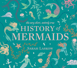 The Very Short, Entirely True History of Mermaids Cover Image