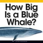 How Big Is a Blue Whale? (Comparison Fun) Cover Image