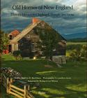 Old Homes of New England: Historic Houses in Clapboard, Shingle, and Stone Cover Image