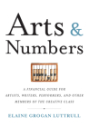 Arts & Numbers: A Financial Guide for Artists, Writers, Performers, and Other Members of the Creative Class Cover Image