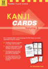 Kanji Cards Kit Volume 3: Learn 512 Japanese Characters Including Pronunciation, Sample Sentences & Related Compound Words (Tuttle Flash Cards) Cover Image