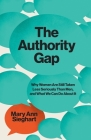The Authority Gap: Why Women Are Still Taken Less Seriously Than Men, and What We Can Do About It Cover Image