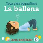 La ballena: Yoga para pequeñines Cover Image